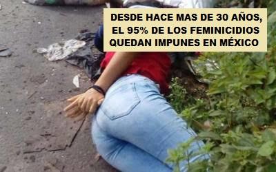 el 95% de los feminicidios en México, quedan impunes