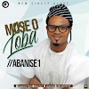 [New Music] Mose O Loba -  Abanise1