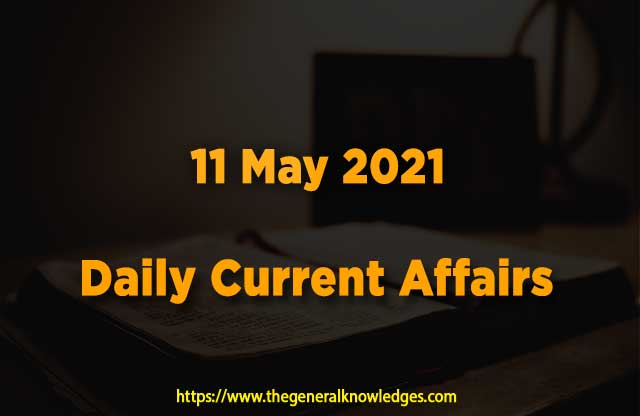 11 May 2021 Current Affairs  and Answers in Hindi
