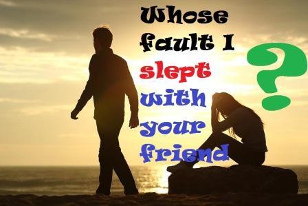 Whose fault we broke up?