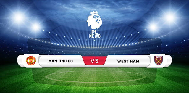 Manchester United vs West Ham Prediction & Match Preview