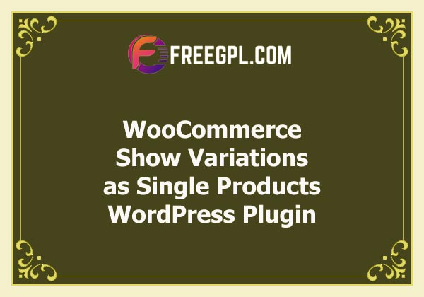 WooCommerce Show Variations as Single Products Free Download