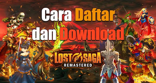 Cara mudah Daftar dan Download Lost Saga Remastered di PC atau Laptop