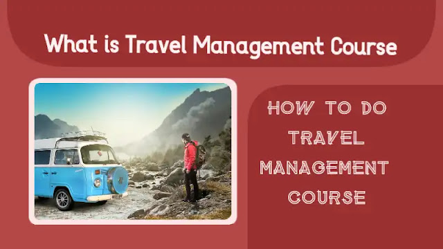 Travel Management Course कैसे करें | Travel Management Course क्या है