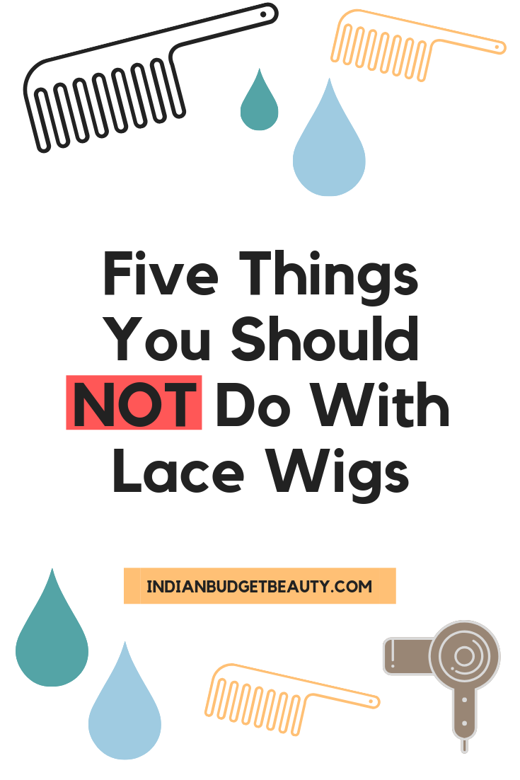 Five Things You Should NOT Do With Lace Wigs