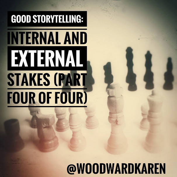Good Storytelling: Internal and External Stakes (Part Four of Four)