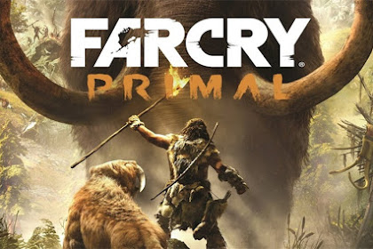 Get Free Download Game Far Cry Primal for Computer or Laptop