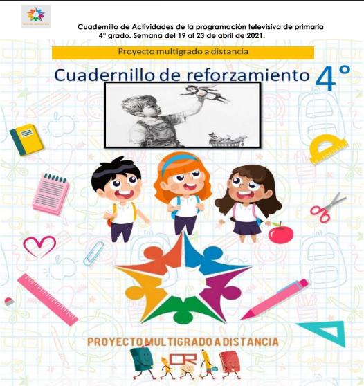 CUADERNILLO DE REFORZAMIENTO 4º GRADO PRIMARIA (semana 30) del 19 al 23 de Abril del 2021.