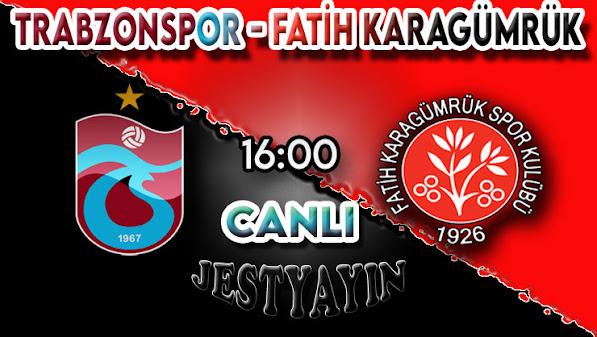 Trabzonspor - Fatih Karagümrük canlı maç izle