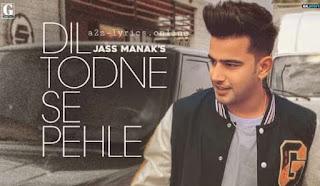दिल तोड़ने से पहले Dil Todne Se Pehle Lyrics in Hindi - Jass Manak
