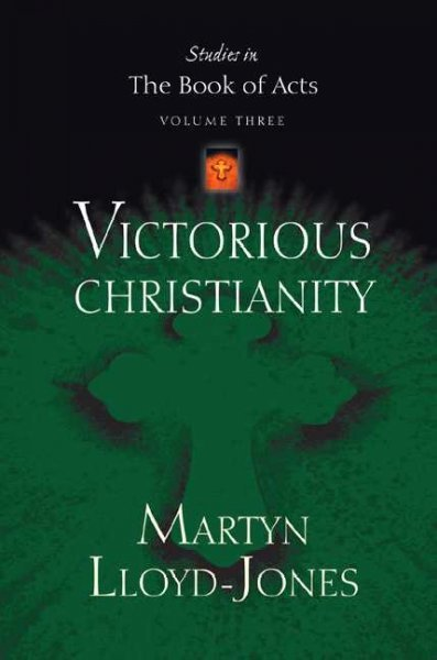 D. Martyn Lloyd-Jones-Victorious Christianity-