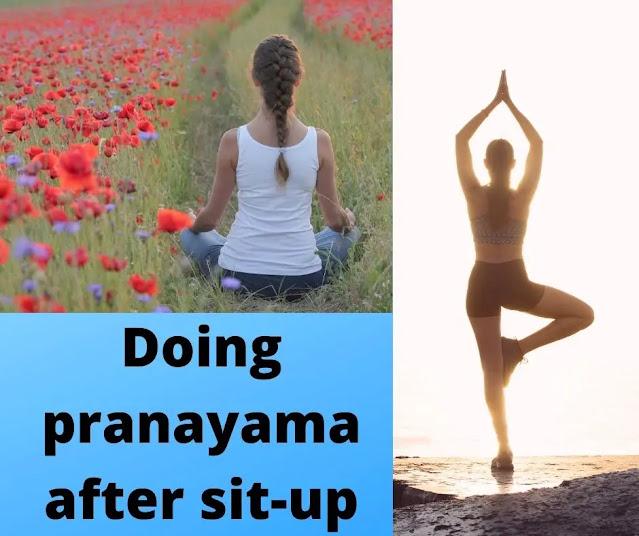 do Pranayama after Sit-up