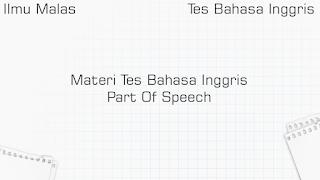Materi Tes Bahasa Inggris Part Of Speech