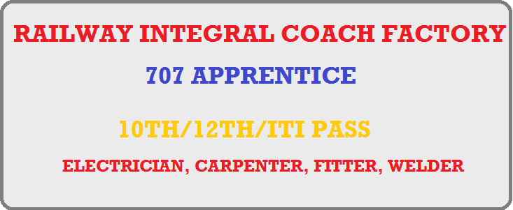 Integral Coach Factory Recruitment 2018: 707 Posts of Apprentice Online Registration