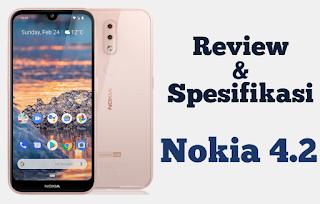 Review dan Spesifikasi HP Android Nokia 4.2 2019 Dengan Kelebihannya