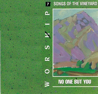 Worship Songs Of The Vineyard-Vol 7-No One But You-