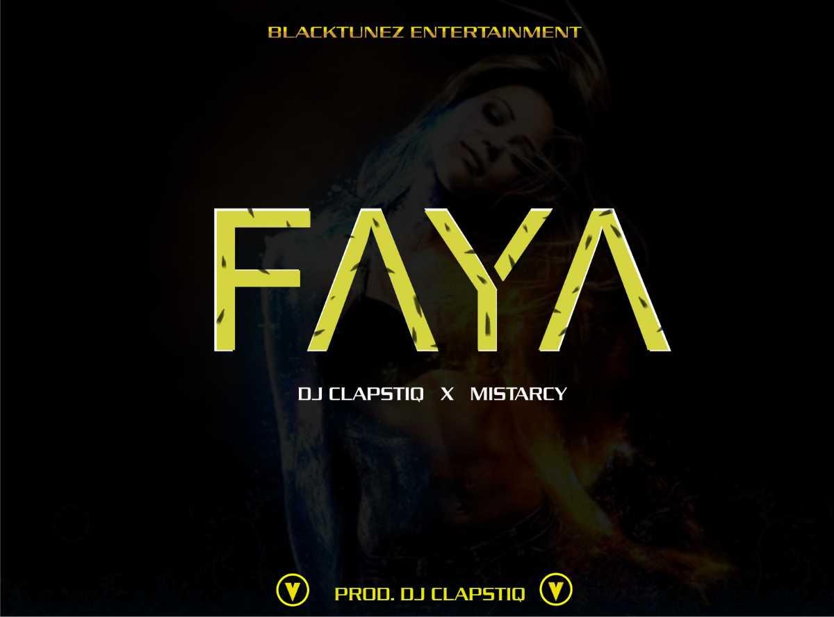 Dj Clapstiq ft Mistarcy - Faya #Arewapublisize