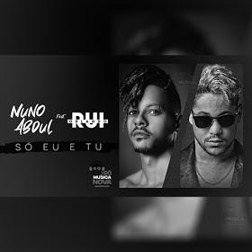 Nuno Abdul Feat. Rui Orlando - Só Tu e Eu (Kizomba/Zouk) 2019