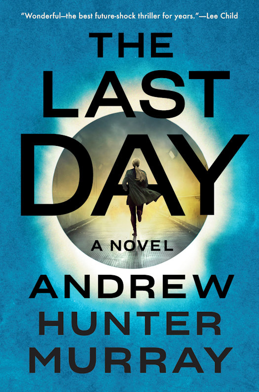 Interview with Andrew Hunter Murray, author of The Last Day
