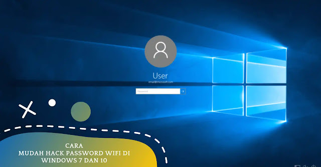 Cara Mudah Hack Password Wifi Di Windows 7 Dan 10
