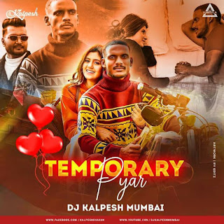 TEMPORARY PYAR (REMIX) - DJ KALPESH MUMBAI