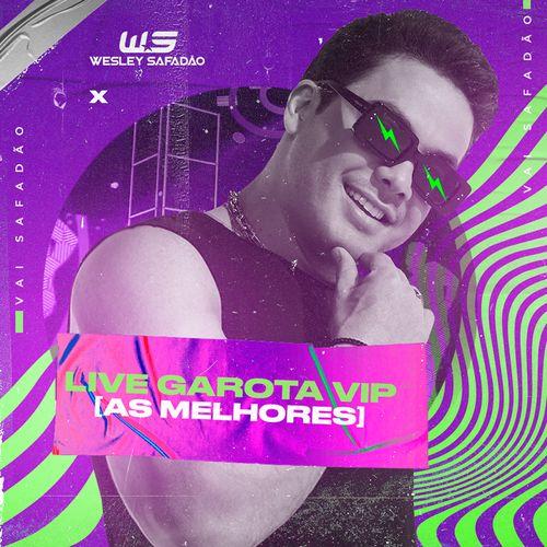 Wesley Safadão - Live Garota Vip - As Melhores - Novembro - 2020