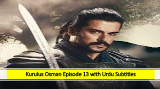 Kurulus Osman Episode 13 season 1 with Urdu Subtitles