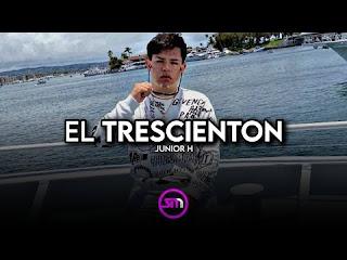 LETRA El Trescienton Junior H