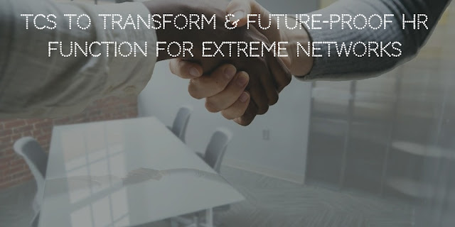 TCS to transform & future-proof HR function for Extreme Networks