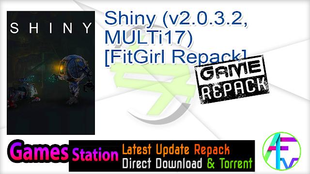Shiny (v2.0.3.2, MULTi17) [FitGirl Repack]