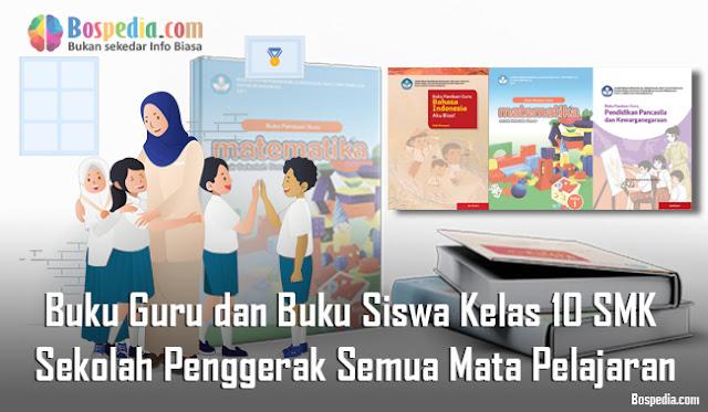[PDF] Buku Guru dan Buku Siswa Kelas 10 SMK Sekolah Penggerak Semua Mata Pelajaran