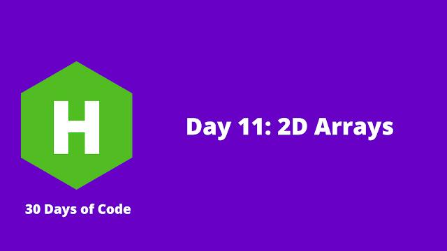 HackerRank Day 11: 2D Arrays problem solution