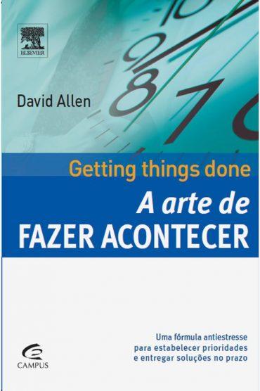 A Arte de Fazer Acontecer – David Allen Download Grátis