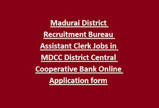 Madurai District Recruitment Bureau Assistant Clerk Jobs in MDCC District Central Cooperative Bank Online Application form
