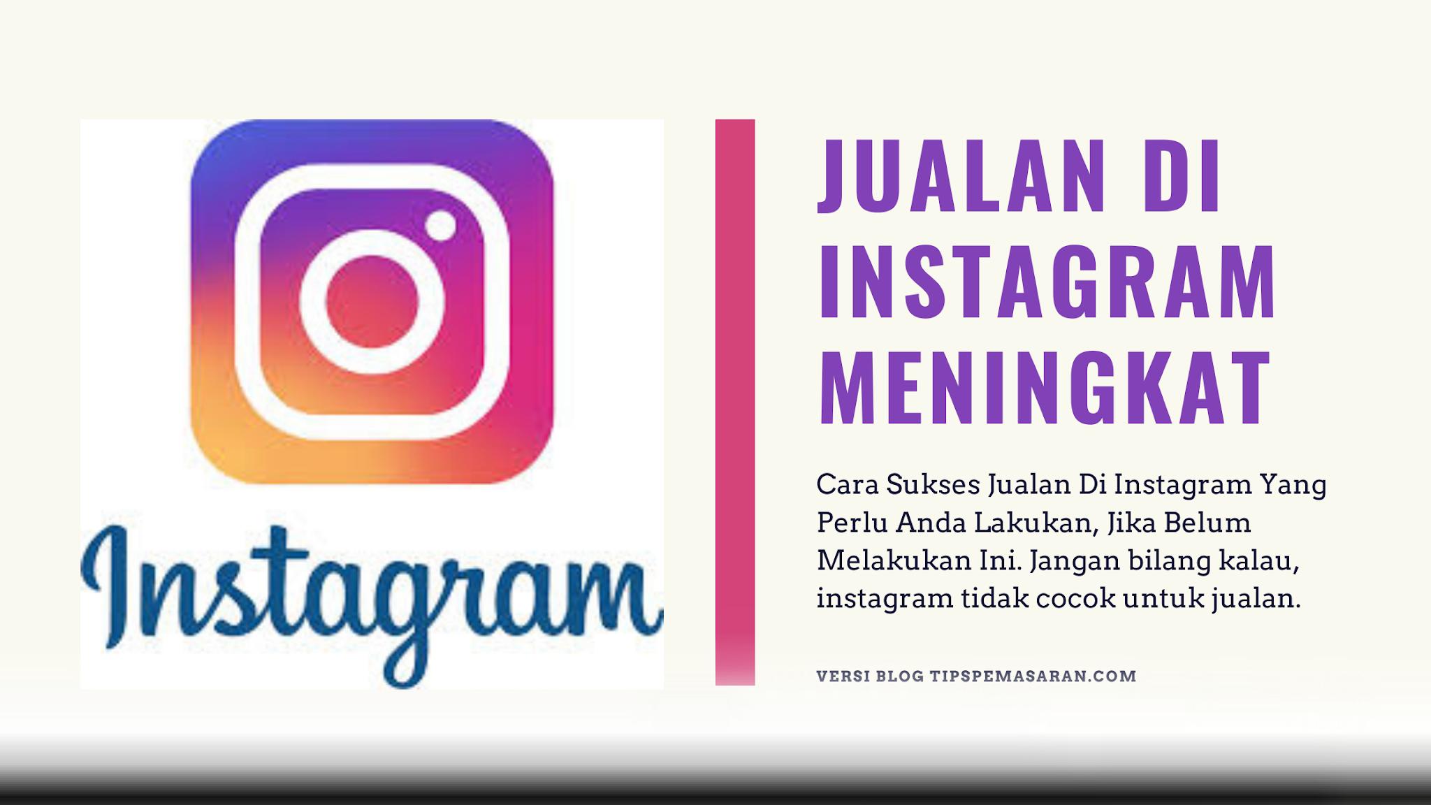 cara sukses jualan di instagram
