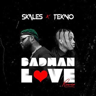 [Music] Skales Ft. Tekno – Badman Love (Remix)
