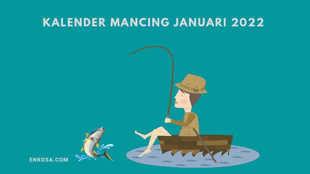 Kalender Mancing Bulan Januari 2022 Lengkap Waktu dan Fase Bulan