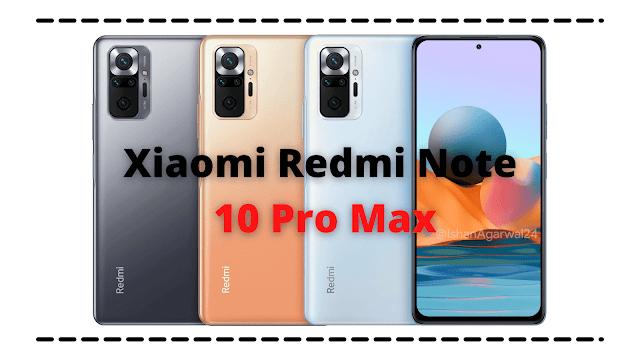 Review Xiaomi Redmi Note 10 Pro Max - Xiaomi Redmi 10 Pro Max