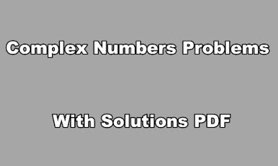 Complex Numbers Problems With Solutions PDF.