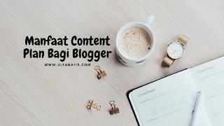 Manfaat content plan bagi blogger