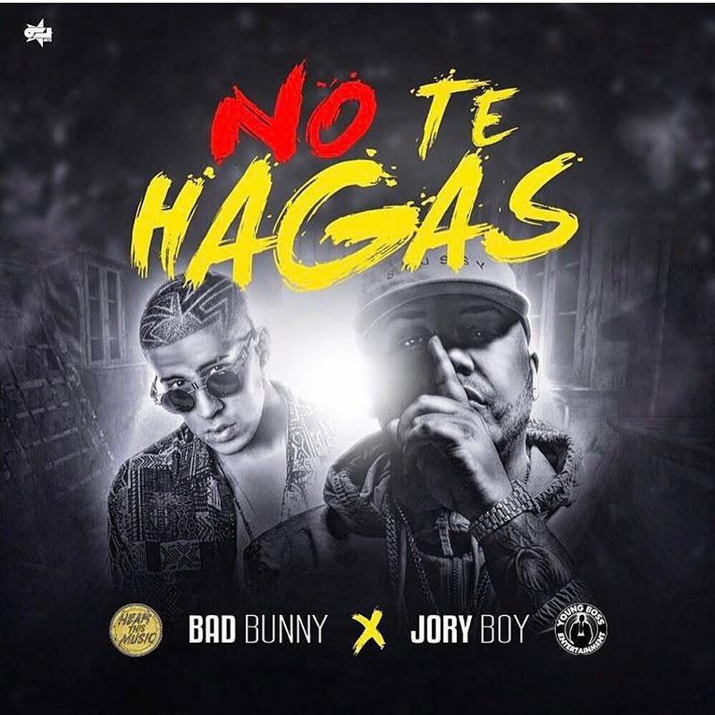 Bad Bunny Ft. Jory Boy – No Te Hagas
