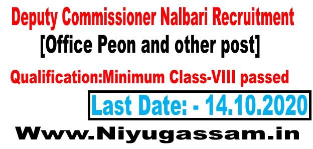 Deputy Commissioner Nalbari Recruitment [Office Peon  post]