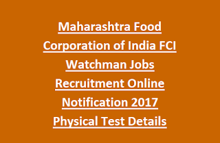 Maharashtra Food Corporation of India FCI Watchman Jobs Recruitment Online Notification 2017 Physical Test Details