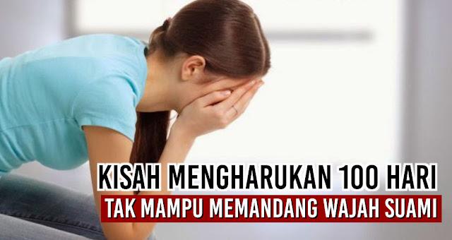 Kisah mengharukan 100 Hari Tak Mampu Memandang Wajah Suami