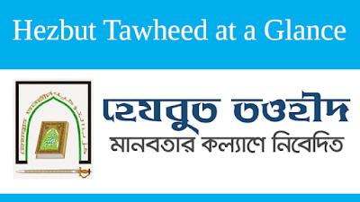 Hezbut Tawheed at a Glance