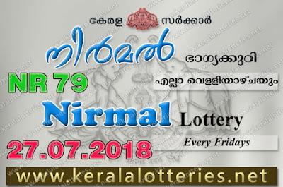 Kerala Lottery, Kerala Lottery Results, Kerala Lottery Result Live, Nirmal, Nirmal Lottery Results, Kerala Lottery Results 27-07-2018 Nirmal NR-79 Lottery Result keralalotteries.net