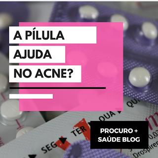 A pílula ajuda no acne?