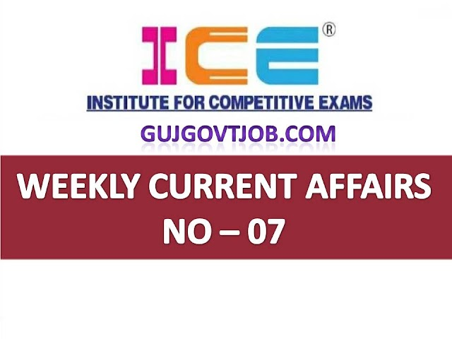ICE Rajkot - ICE Magic Weekly Current Affairs Ank No - 07