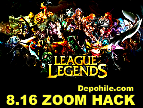 League of Legends 8.16.x Ahmads Zoom ve FOV Hile 29.08.2018