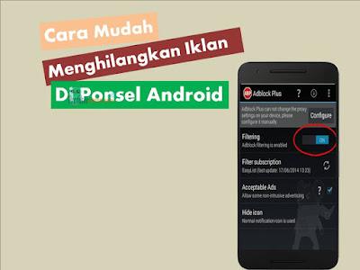 Cara Mudah Menghilangkan Iklan di Ponsel Android